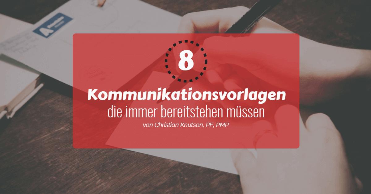 8 Kommunikationsvorlagen, die einer Führungsperson immer bereitstehen müssen